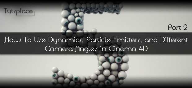 Как использовать динамику, эмиттеры частиц и разные углы камер в Cinema 4D — Часть 2