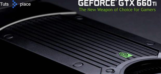 Обзор видеокарты NVIDIA GeForce GTX 660 Ti